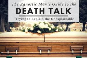 The Agnostic Mom's Guide to the