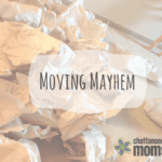 Moving Mayhem: Tried and True Tricks from a Mom Who's Been There and Back