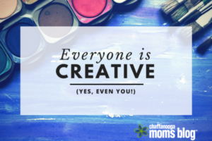Everyone is Creative. (Yes, Even You!)