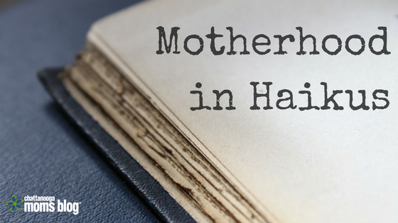 Motherhood Haikus
