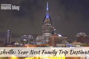 Nashville_ Your Next Family Trip Destination