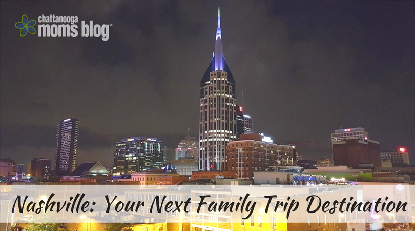 Nashville_ Your Next Family Trip Destination