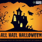 All Hail Halloween: Four Reasons Why It's the Best Holiday of Them All