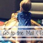 Let's Go to the Mall (Today!)