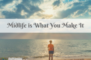 Midlife is What You Make It