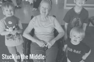 Stuck in the Middle- Life in the Sandwich Generation