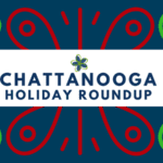 Chattanooga Holidays: Family Holiday Events Roundup 2017