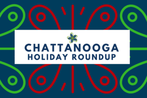 Chattanooga Holiday Events