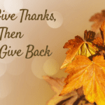 Let's Give Thanks, Then Let's Give Back