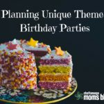 Planning Unique Themed Birthday Parties