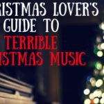A Christmas Lover's Guide to Terrible Christmas Music
