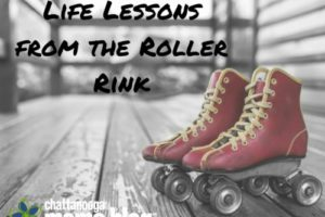 Life Lessons from the Roller Rink