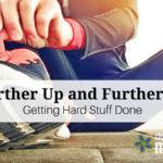 Further Up and Further In: Getting Hard Stuff Done {Series}