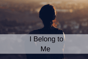 I belong to Me