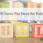Top 10 Items You Need for Baby #2