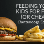 Kids Eat Free (or Cheap): Chattanooga Edition