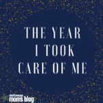 The Year I Took Care of Me: What Happened After a Year Dedicated to Self-care