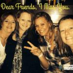 Dear Friends, I Miss You
