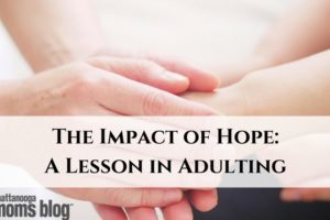 The Impact of Hope: A Lesson in Adulting