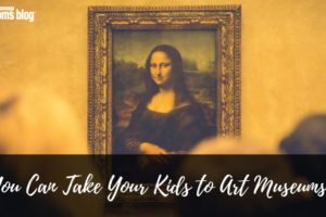 You Can Take Your Kids to Art Museums! - FB version-2