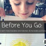 Before You Go: To My Firstborn Entering Kindergarten