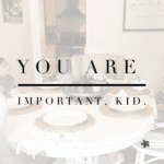 You are Important, Kid