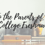 To the Parents of a College Freshman