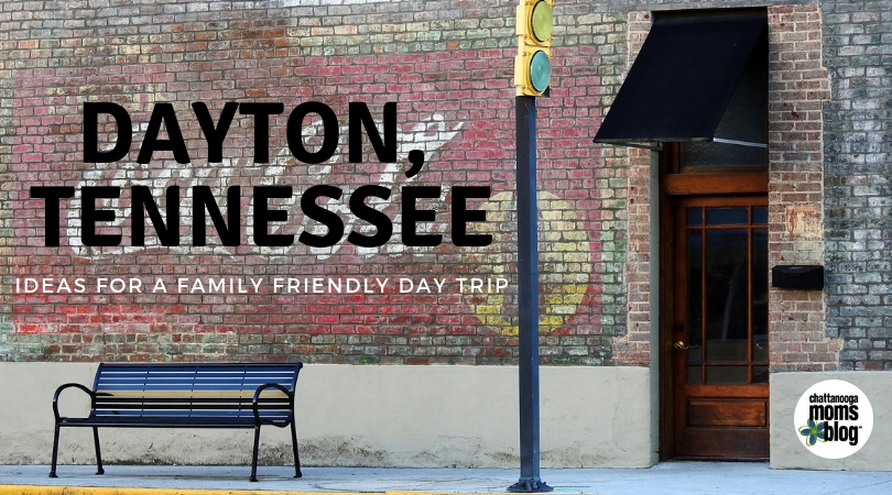 Chattanooga Family Day Trip: Dayton, Tennessee