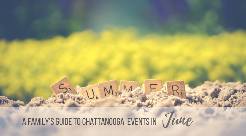 June Chattanooga Family Events